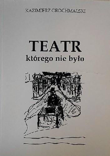 Okładka książki Teatr, którego nie było
