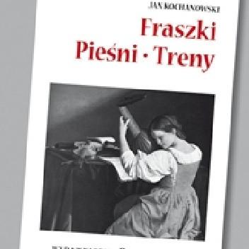 Okładka książki Fraszki. Pieśni. Treny - opracowanie lektury