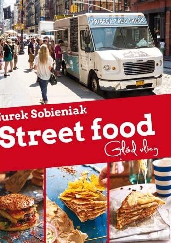 Okładka książki Street food. Głód ulicy