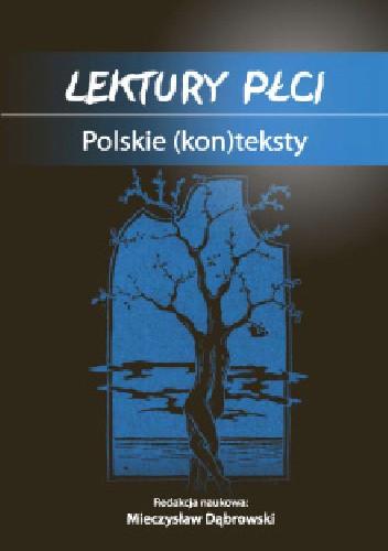 Okładka książki Lektury płci. Polskie (kon)teksty