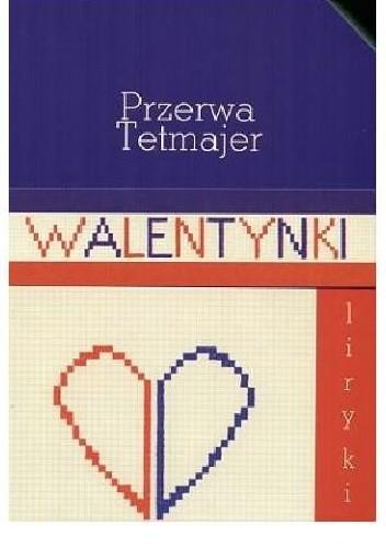 Okładka książki Przerwa Tetmajer liryki