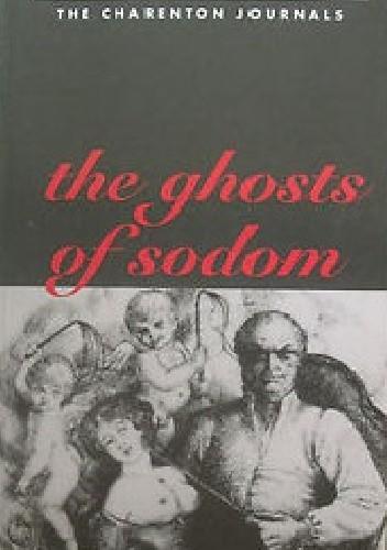 Okładka książki The Ghosts of Sodom: The Charenton Journals