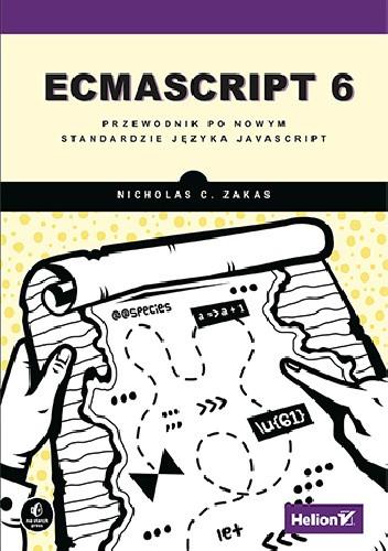 Okładka książki ECMAScript 6. Przewodnik po nowym standardzie języka JavaScript