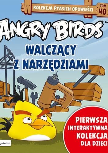 Okładka książki Angry Birds. Walczący z narzędziami