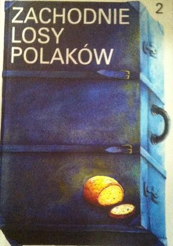 Okładka książki Zachodnie losy Polaków  t. II