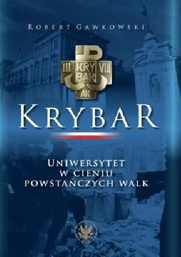Okładka książki Krybar. Uniwersytet w cieniu powstańczych walk.