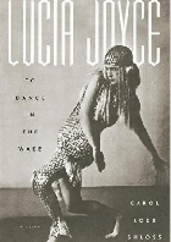 Okładka książki Lucia Joyce: To Dance in the Wake