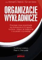 Organizacje Wykładnicze- Dlaczego nowe organizacje są dziesięciokrotnie lepsze, szybsze i tańsze niż tradycyjne (i co zrobić z tą wiedzą)