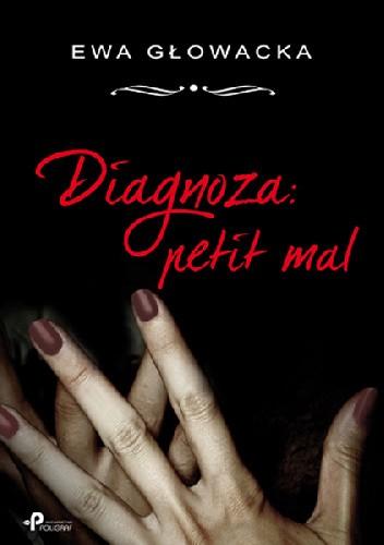 Okładka książki Diagnoza: Petit Mal