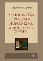 Scholastyka i początki humanizmu w myśli polskiej XV wieku
