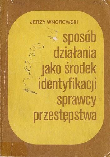 Okładka książki Sposób działania jako środek identyfikacji sprawcy przestępstwa