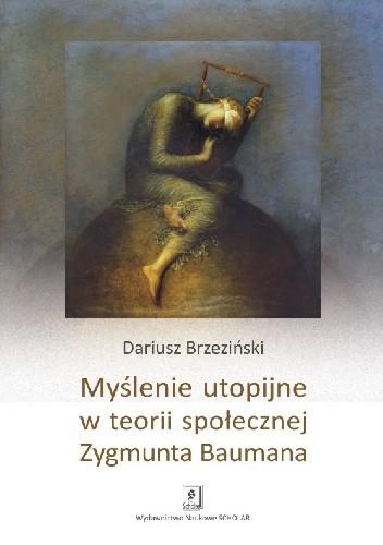 Okładka książki Myślenie utopijne w teorii społecznej Zygmunta Baumana