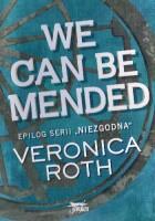 We can be mended – Możemy zostać uzdrowieni