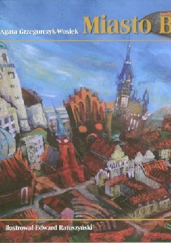 Okładka książki Miasto Bajek
