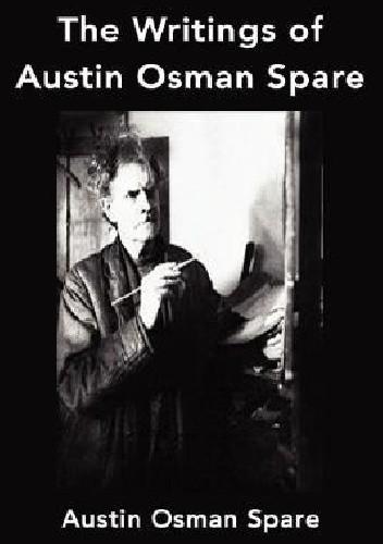 Okładka książki The Writings of Austin Osman Spare