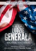 Wszyscy ludzie generała. Szalona i przerażająca opowieść o tym, jak wygląda amerykańska wojna w Afganistanie