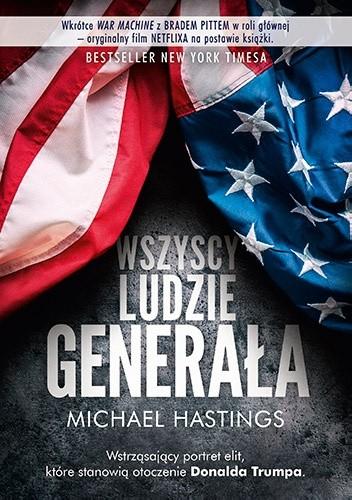 Okładka książki Wszyscy ludzie generała. Szalona i przerażająca opowieść o tym, jak wygląda amerykańska wojna w Afganistanie