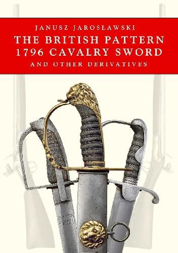 Okładka książki The British Pattern 1796 Cavalry Sword