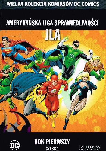 Okładka książki Amerykańska Liga Sprawiedliwości JLA: Rok pierwszy - Część 1