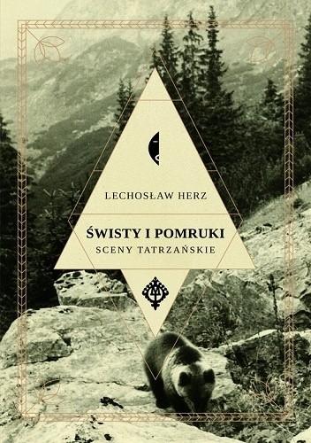 Okładka książki Świsty i pomruki. Sceny tatrzańskie