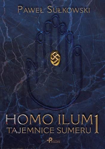 Okładka książki HOMO ILUM 1. Tajemnice Sumeru