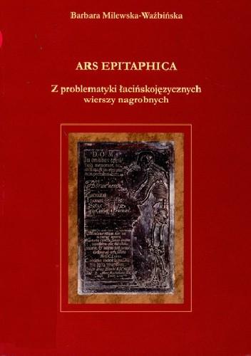 Okładka książki Ars epitaphica. Z problematyki łacińskojęzycznych wierszy nagrobnych
