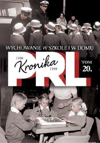 Okładka książki Kronika PRL. Wychowanie w szkole i w domu