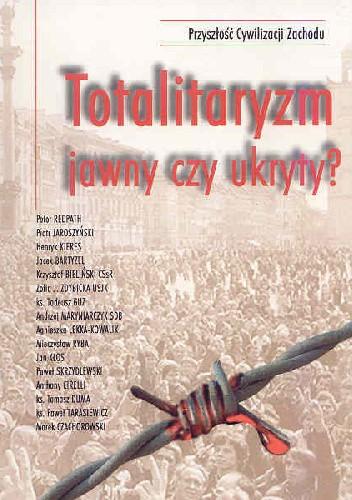 Okładka książki Totalitaryzm jawny czy ukryty?