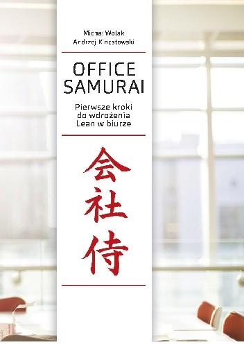 Okładka książki Office Samurai: Pierwsze kroki do wdrożenia Lean w biurze