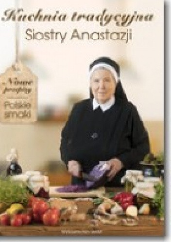 Kuchnia Tradycyjna Siostry Anastazji Anastazja Pustelnik
