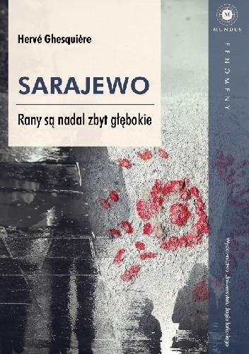 Okładka książki Sarajewo. Rany są nadal zbyt głębokie