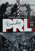 Kronika PRL. Ziemie Odzyskane