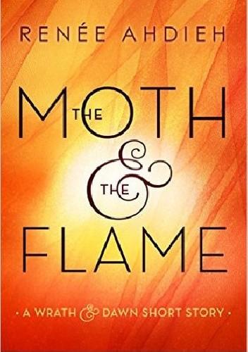 Okładka książki The Moth and the Flame