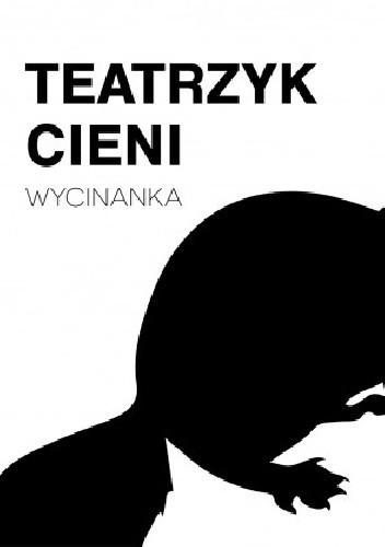 Okładka książki Teatrzyk cieni. Wycinanka