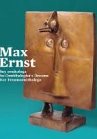 Max Ernst. Sny ornitologa