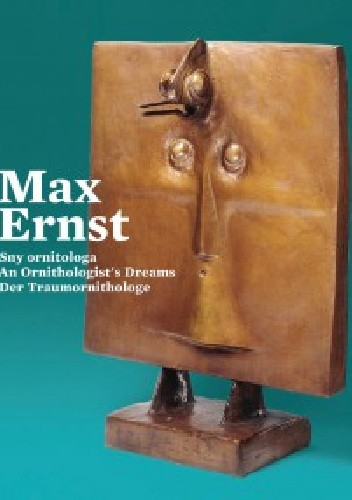 Okładka książki Max Ernst. Sny ornitologa