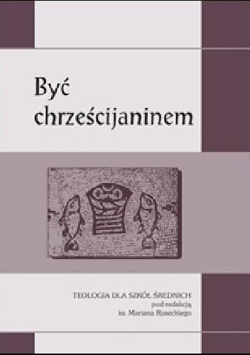 Okładka książki Być chrześcijaninem