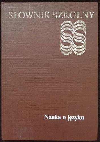 Okładka książki Słownik szkolny. Nauka o języku