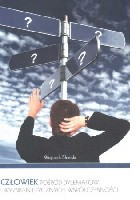 Człowiek pośród dylematów i wyzwań etycznych współczesności