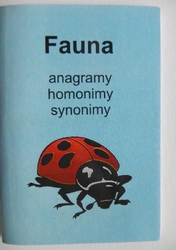 Okładka książki Fauna. Anagramy, homonimy, synonimy