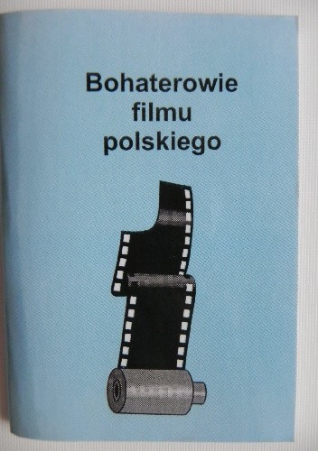 Okładka książki Bohaterowie filmu polskiego