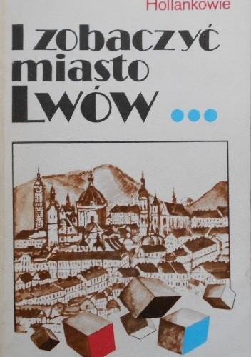 Okładka książki I zobaczyć miasto Lwów