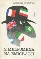Z Melpomeną na emigracji