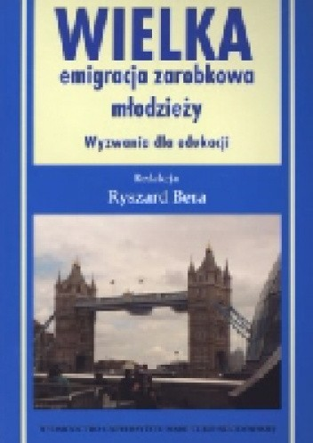 Okładka książki Wielka emigracja zarobkowa młodzieży. Wyzwania dla edukacji