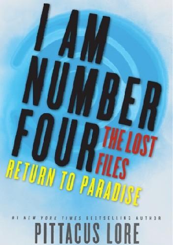 Okładka książki I Am Number Four: The Lost Files: Return to Paradise