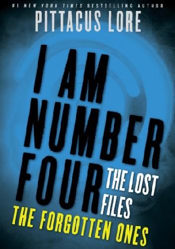 Okładka książki I Am Number Four: The Lost Files: The Forgotten Ones