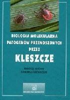 Okładka książki Biologia molekularna patogenów przenoszonych przez kleszcze