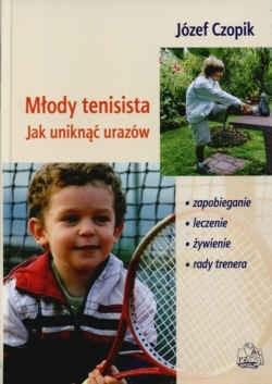 Okładka książki Młody tenisista Jak uniknąć urazów