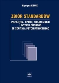 Okładka książki Zbiór standartów przyjęcia opieki socjalizacji i wypisu chorego ze szpitala psychiatrycznego