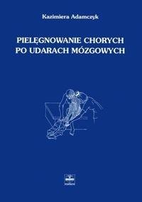 Okładka książki Pielęgnowanie chorych po udarach mózgowych - Adamczyk Kazimiera